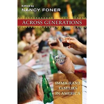 Across Generations - Immigrant Families in America by Nancy Foner - 97
