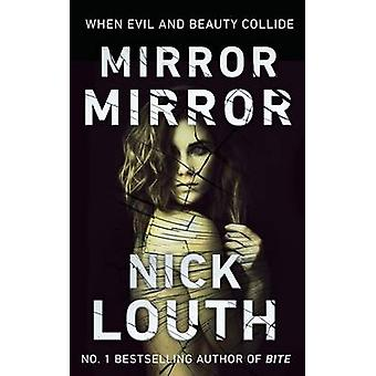 Mirror - Mirror - When Evil and Beauty Collide by Nick Louth - 9780955
