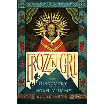 Frozen Girl - The Discovery of an Incan Mummy by David Getz - 97812501