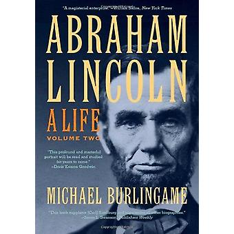 Abraham Lincoln - uma vida por Michael Burlingame - livro 9781421410586