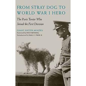 Vom Straßenhund zum ersten Weltkrieg Held - der Paris-Terrier, die sich die
