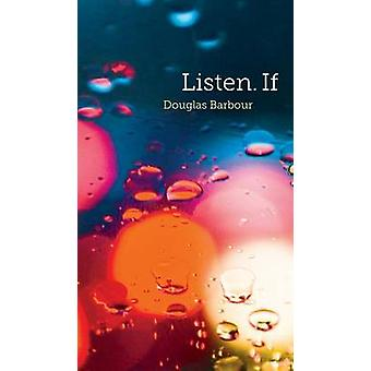 Listen. If by Douglas Barbour - 9781772122541 Book