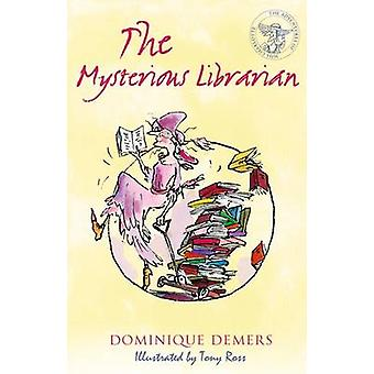 The Mysterious Librarian by Dominique Demers - Tony Ross - 9781846884