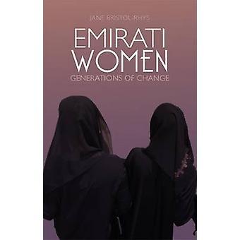 Emiratische Frauen - Generationen des Wandels von Jane Bristol-Rhys - 978184904