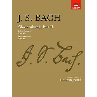 Clavierubung - Part II (Italian Concerto - French Overture) by Johann