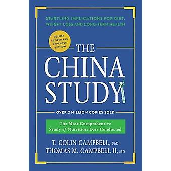 The China Study - Deluxe Revised and Expanded Edition - The Most Compre