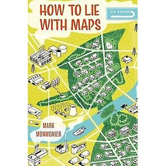 Cómo mentir con mapas - tercera edición por Mark Monmonier - 978022643592