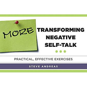 More Transforming Negative Self-Talk - Practical - Effective Exercises