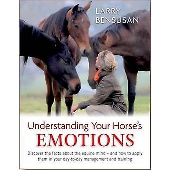 Compreender as emoções do seu cavalo por Larry Bensusan - 9780851319940