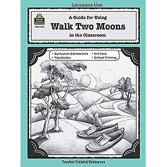 A Guide for Using Walk Two Moons in the Classroom (Literature Units)