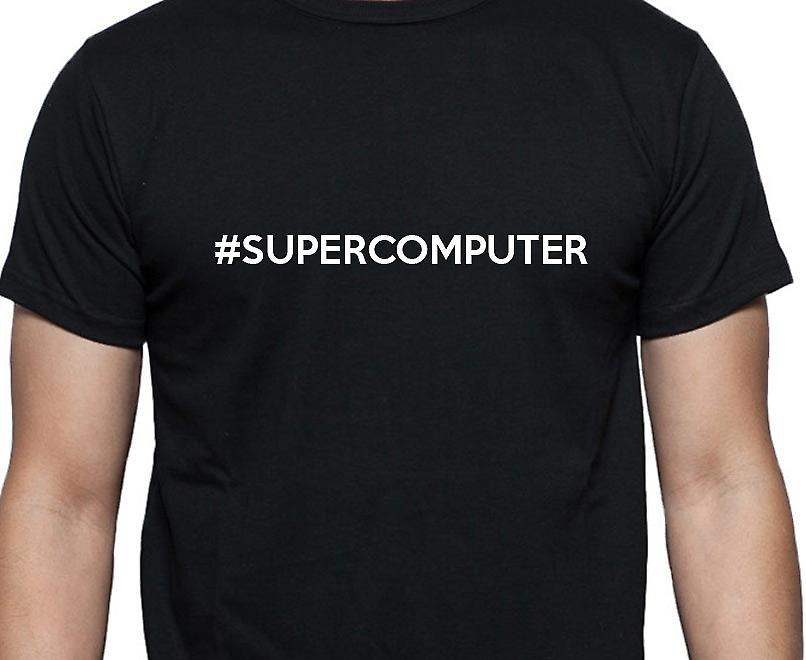 #Supercomputer Hashag Supercomputer Black Hand Printed T shirt
