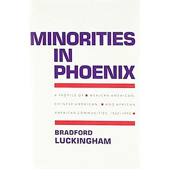 Minorities in Phoenix: A Profile of Mexican American, Chinese American, and African American Communities, 1860-1992