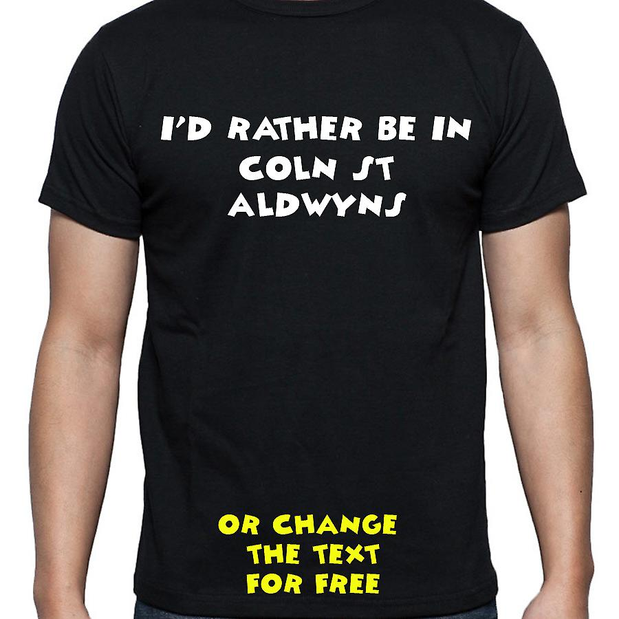 I'd Rather Be In Coln st aldwyns Black Hand Printed T shirt