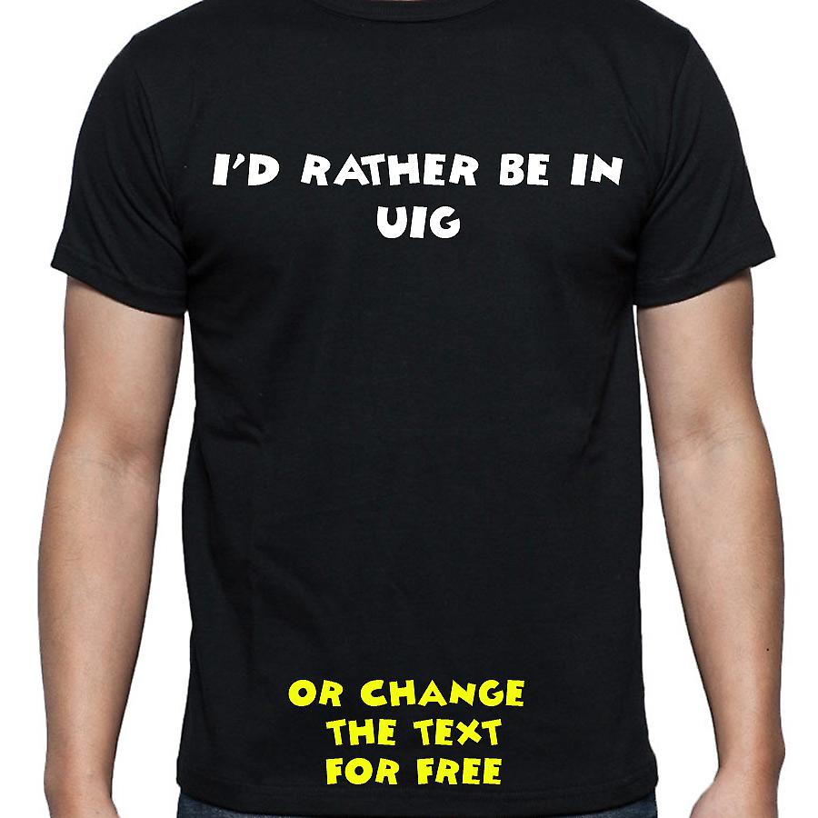 I'd Rather Be In Uig Black Hand Printed T shirt