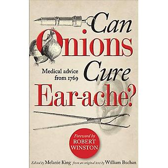 Can Onions Cure Ear-Ache?: Medical Advice from 1769