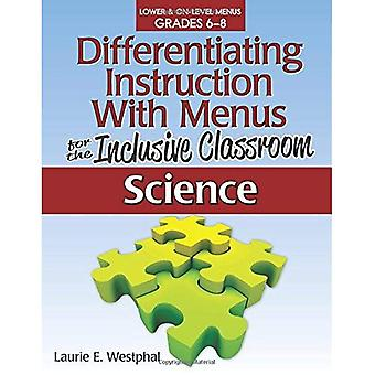 Differentiating Instruction with Menus for the Inclusive Classroom: Science, Grades 6-8