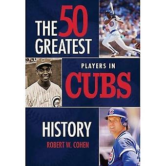 The 50 Greatest Players in� Cubs History