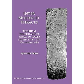Inter Moesos et Thraces: The Rural Hinterland of Novae in Lower Moesia (1st� - 6th Centuries AD) (Archaeopress Roman Archaeology)