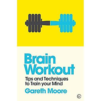 Brain Workout: Tips and Techniques to Train Your Mind (Mindzone)