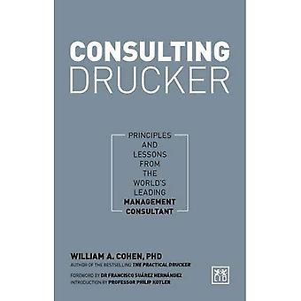 Consulting Drucker: Principles and Lessons from� the World's Leading Management Consultant