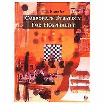 Corporate Strategy for Hospitality by Knowles & Tim