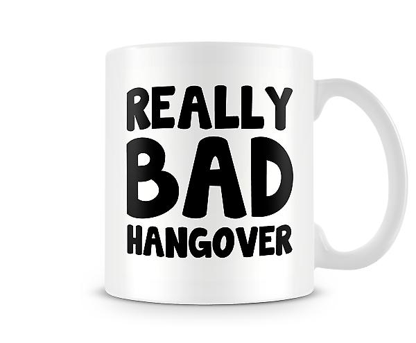 Really Bad Hangover Mug
