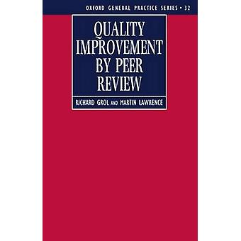 Quality Improvement by Peer Review by Grol & Lawrence