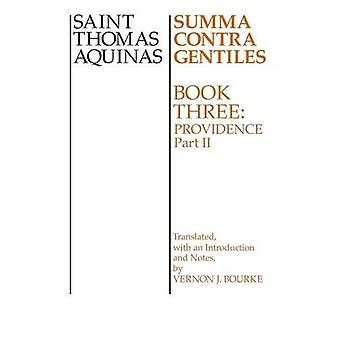 Summa Contra Gentiles Book 3 Providence Part II by Aquinas & Thomas