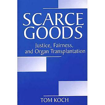 Knappa varor rättvisa rättvisa och organtransplantation av Koch & Tom