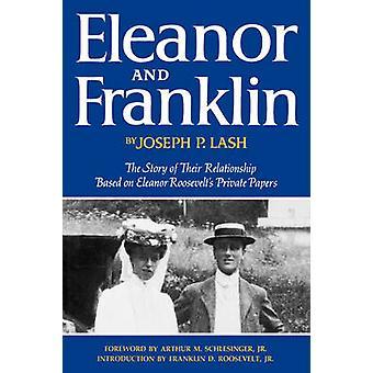 Eleanor e Franklin a história de seu relacionamento com base em papéis privados de Eleanor Roosevelts por Lash & Joseph P.