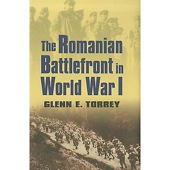 El rumano frente de batalla en la guerra mundial por Torrey y Glenn E.