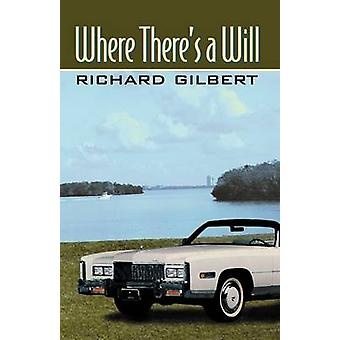 Where Theres a Will by Gilbert & Richard