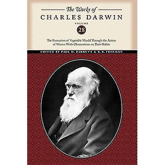 Verk av Charles Darwin volym 28 bildandet av vegetabiliska mögel genom åtgärder av maskar med observationer på deras vanor av Darwin & Charles
