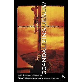 Scandalizing Jesus by Middleton & Darren J. N.