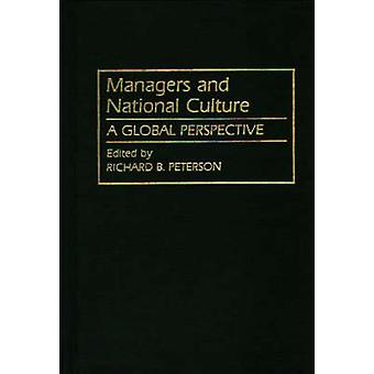 Managers and National Culture A Global Perspective by Peterson & Richard B.