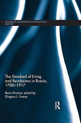 The Standard of Living and Revolutions in Imperial Russia 17001917 by Mironov & Boris
