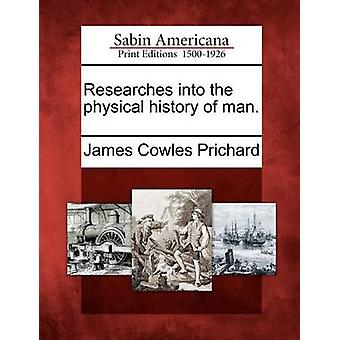 Researches into the physical history of man. by Prichard & James Cowles