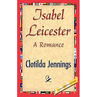 Isabel Leicester by Clotilda Jennings & Jennings