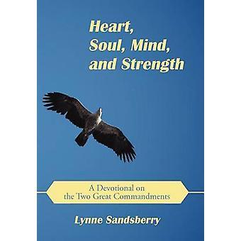 Sydän Soul Mind ja vahvuus hartaus kaksi suurta käskyä Sandsberry & Lynne