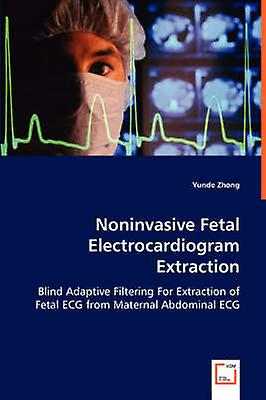 Noninvasive Fetal Electrocardiogram Extraction by Zhong & Yunde