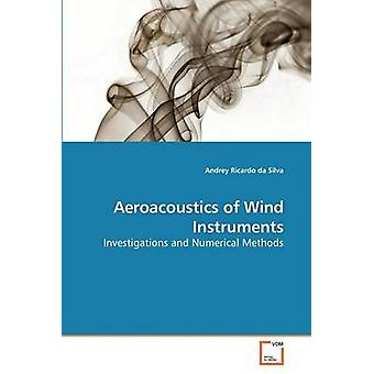 Aeroacoustics of Wind Instruments by da Silva & Andrey Ricardo