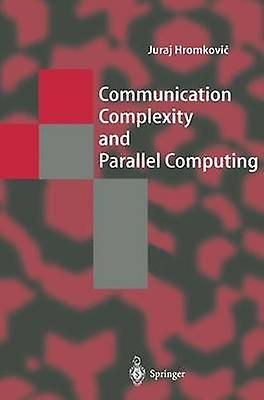 Communication Complexity and Parallel Computing by Hromkovi & Juraj