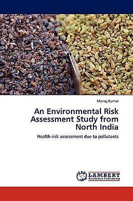 An EnvironHommestal Risk AssessHommest Study from North India by Kumar & Manoj