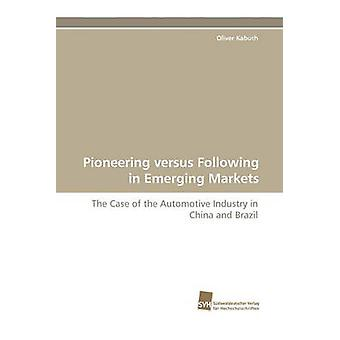 Pioneering Versus Following in Emerging Markets by Kabuth & Oliver