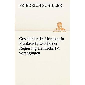 Geschichte Der أونروهين في ويلش فرانكريتش Der ريجيرونج Heinrichs الرابع. فورانجينجين. من شيلر & فريدريش