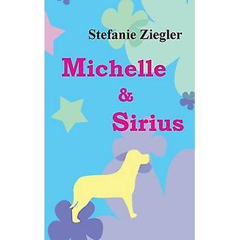 Michelle Und Sirius von Ziegler & Stefanie