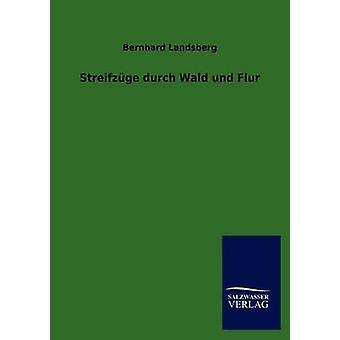Streifzge durch Wald und Flur by Landsberg & Bernhard