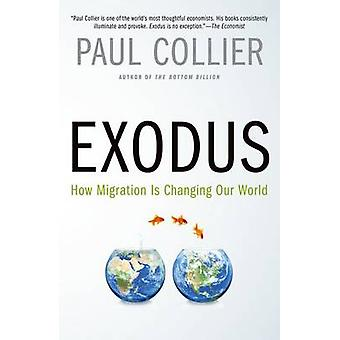 Exodus - How Migration Is Changing Our World by Paul Collier - 9780190