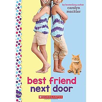 Best Friend Next Door - A Wish Novel by Carolyn Mackler - 978054570945