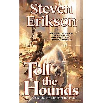 Toll the Hounds by Steven Erikson - 9780765348852 Book
